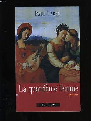 LA QUATRIEME FEMME.: PAUL TABET.