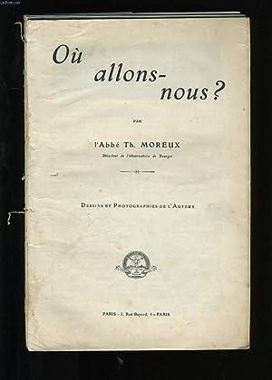 OU ALLONS NOUS ?: L'ABBE TH. MOREUX.