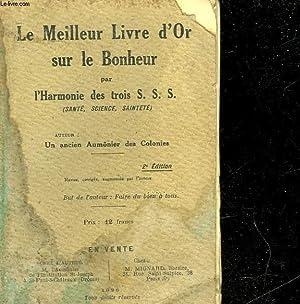LE MEILLEUR LIVRE D'OR SUR LE BONHEUR: L'HARMONIE DES TROIS S.S.S.
