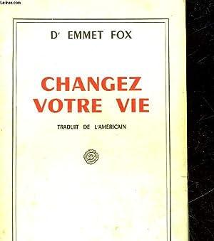 CHANGEZ VOTRE VIE: FOX EMMET