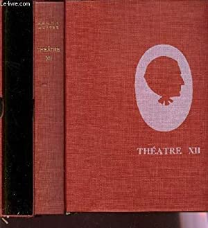 THEATRE - TOME XII / BEAUMARCHAIS - TALLEYRAND - MONSIEUR PRUDHOMME A T IL VECU? / EDITION ...