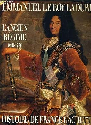 L'ANCIEN REGIME DE LOUIS XIII A LOUIS XV 1610-1770 - TOME 3.: EMMANUEL LE ROY LADURIE