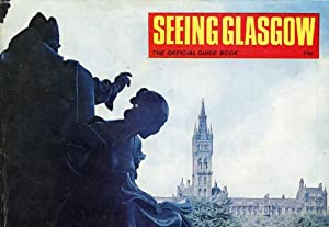 SEEING GLASGOW, THE OFFICIAL GUIDE BOOK: COLLECTIF