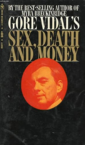 SEX, DEATH AND MONEY: GORE VIDAL