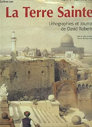 LA TERRE SAINTE - LITHOGRAPHIES ET JOURNAL DE DAVID ROBERTS.: FABIO BOURBON