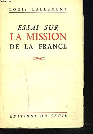 ESSAI SUR LA MISSION DE LA FRANCE: LOUIS LALLEMENT