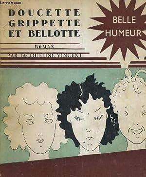 DOUCETTE GRIPETTE ET BELOTTE.: JACQUELINE VINCENT