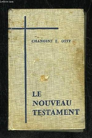 LE NOUVEAU TESTAMENT. TRADUCTION NOUVELLE.: OSTY E CHANOINE