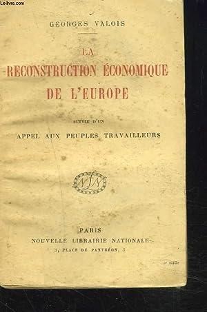 LA RECONSTRUCTION ECONOMIQUE DE L'EUROPE suivie d'un APPEL AUX PEUPLES TRAVAILLEURS.: ...