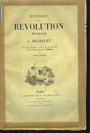 HISTOIRE DE LA REVOLUTION FRANCAISE. TOME PREMIER.: J. MICHELET