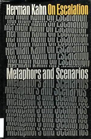ON ESCALATION, METAPHORS AND SCENARIOS: KAHN HERMAN