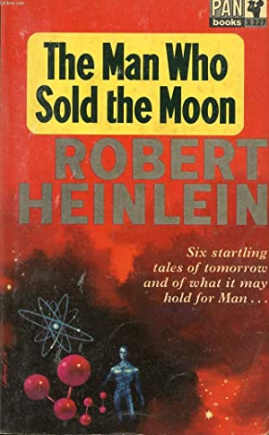 THE MAN WHO SOLD THE MOON: HEINLEIN ROBERT