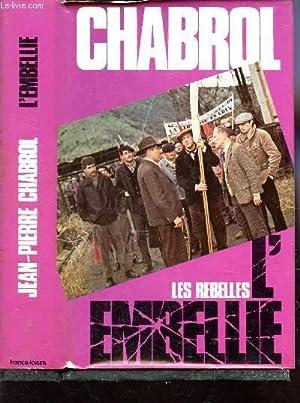 LES REBELLES - L'EMBELLIE.: CHABROL JEAN-PIERRE