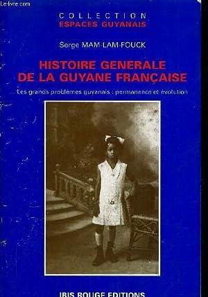 HISTOIRE GENERALE DE LA GUYANE FRANCAISE DES: SERGE MAM LAM