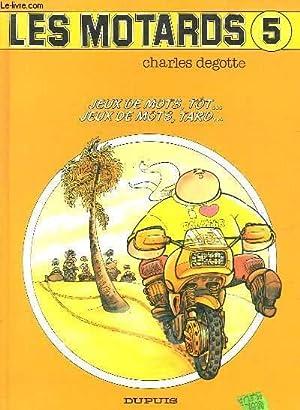 LES MOTARDS - N° 5 - JEUX DE MOTS, TOT. JEUX DE MOTS, TARD.: DEGOTTE CHARLES