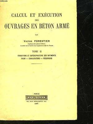 CALCUL ET EXECUTION DES OUVRAGES EN BETON ARME - TOME 2 - FONDATIONS ET SUPERSTRUCTURE DES ...