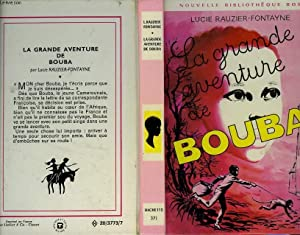 LA GRANDE AVENTURE DE BOUBA: RAUZIER-FONTAYNE L.
