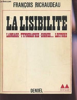 LA LISIBILITE : LANGAGE - TYPOGRAPHIE -: RICHAUDEAU FRANCOIS