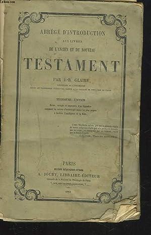 ABREGE D'INTRODUCTION AUX LIVRES DE L'ANCIEN ET DU NOUVEAU TESTAMENT.: J.-B. GLAIRE