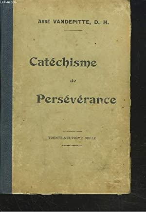 EXPLICATION DU CATECHISME A L'USAGE DES COURS DE PERSEVERANCE.: ABBE VANDEPITTE