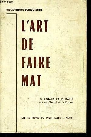 L'ART DE FAIRE MAT.: G.RENAUD & V.KAHN
