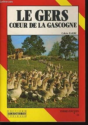 LE GERS COEUR DE LA GASCOGNE.: COLETTE BARBE.