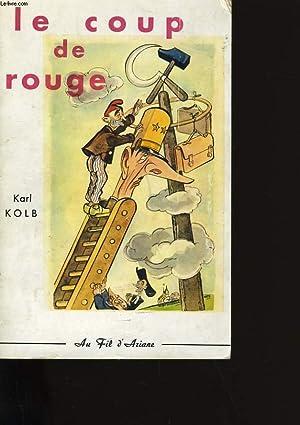 LE COUP DE ROUGE.: KARL KOLB.