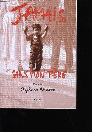 JAMAIS SANS MON PERE.: STEPHANE ALVAREZ.