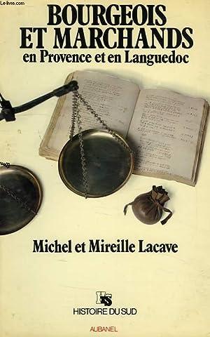 BOURGEOIS ET MARCHANDS EN PROVENCE ET EN: LACAVE MICHEL &