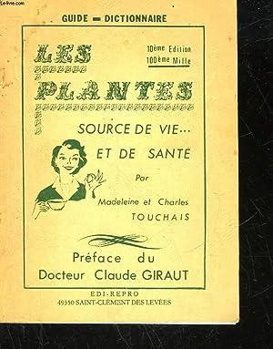 LES PLANTES SOURCE DE VIE. ET DE SANTE: TOUCHAIS MADELEINE ET CHARLES