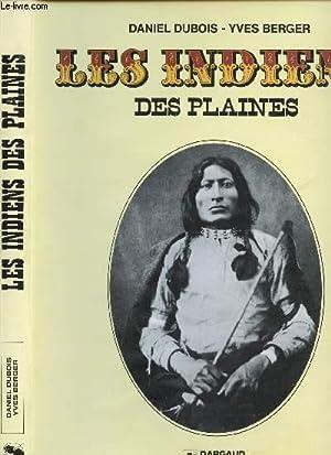 LES INDIENS DES PLAINES.: DUBOIS DANIEL /