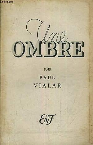 UNE OMBRE.: PAUL VIALAR