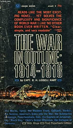 THE WAR IN OUTLINE: 1914-1918: LIDDELL HART Capt. B. H.