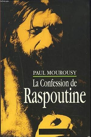 LA CONFESSION DE RASPOUTINE.: PAUL MOUROUSY