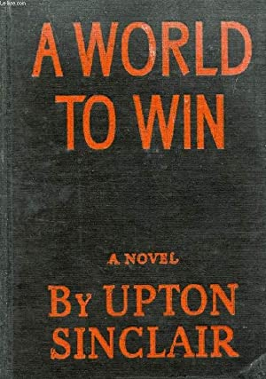 A WORLD TO WIN, 1940-1942: SINCLAIR UPTON