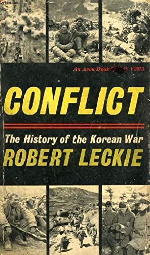 CONFLICT, THE HISTORY OF THE KOREAN WAR, 1950-1953: LECKIE ROBERT