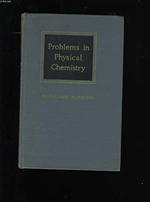 PROBLEMS IN PHYSICAL CHEMISTRY.: SILLEN, LANGE ET GABRIELSON.