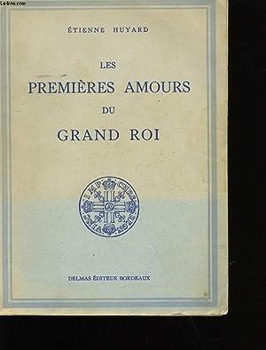 LES PREMIERES AMOURS DU GRAND ROI.: ETIENNE HUYARD.