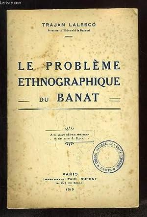 LE PROBLEME ETHNOGRAPHIQUE DU BANAT.: LALESCO TRAJAN.