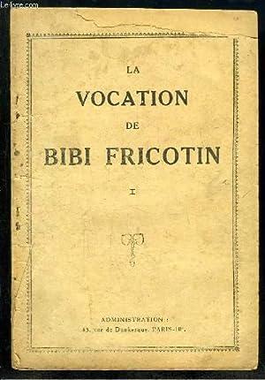 LA VOCATION DE BIBI FRICOTIN.: COLLECTIF.