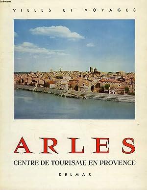 ARLES, CENTRE DE TOURISME EN PROVENCE: COLLECTIF