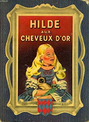 HILDE AUX CHEVEUX D'OR: FONTANES CATHERINE, SABRAN GUY