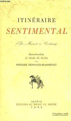 ITINERAIRE SENTIMENTAL, D'ALFRED DE MUSSET A JEAN COCTEAU: COLLECTIF
