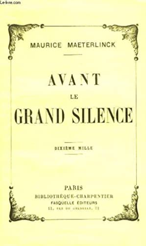 AVANT LE GRAND SILENCE: MAETERLINCK MAURICE