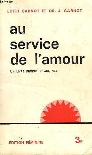AU SERVICE DE L'AMOUR: CARNOT EDITH, CARNOT