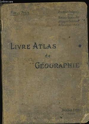 LIVRE - ATLAS DE GEOGRAPHIE. PREMIER VOLUME.: M. PETIT ET