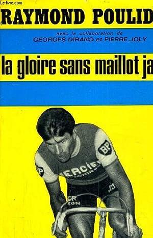 LA GLOIRE SANS MAILLOT JAUNE.: RAYMOND POULIDOR