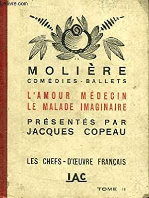 COMEDIES - BALLETS, TOME II, L'AMOUR MEDECIN,: MOLIERE