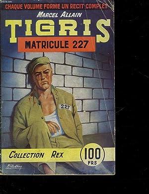 TIGRIS MATRICULE 227: ALLAIN MARCEL