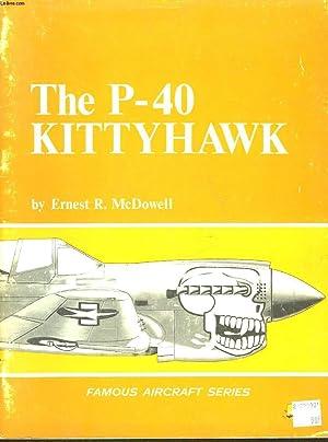 FAMOUS AIRCRAFT : THE P-40 KITTYHAWK: MCDOWELL ERNEST R.